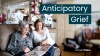 Video: Anticipatory Grief