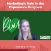 Marketing's Role in the Experience Program