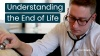 Video: Understanding the End of Life